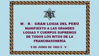 DOCUMENTO HISTÓRICO – 9 DE JUNIO DE 1882 E:.V:. – GRAN LOGIA DEL PERÚ – MANIFIESTO A LAS GRANDES LOGIAS REGULARES Y CUERPOS SUPREMOS DE TODOS LOS RITOS DE LA FRANCMASONERÍA