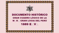 DOCUMENTO HISTÓRICO – GRAN CUADRO LÓGICO DE LA M:.R:. GRAN LOGIA DEL PERÚ – PERÍODO: 1889 E:.V:.