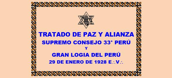 DOCUMENTO HISTÓRICO – 29 DE ENERO DE 1928 E:.V:. – TRATADO DE PAZ Y ALIANZA ENTRE EL SUPREMO CONSEJO 33° PARA EL PERÚ Y LA M:.R:. GRAN LOGIA DEL PERÚ