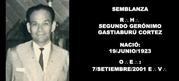 SEMBLANZA – R:.H:. SEGUNDO GASTIABURÚ CORTEZ